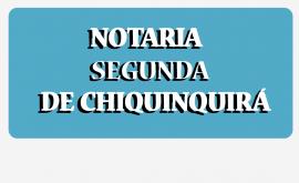 NOTARIA SEGUNDA DE CHIQUINQUIRÁ